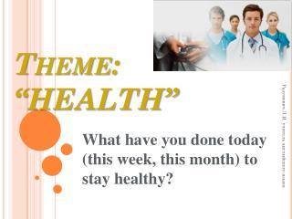 "Theme: ""HEALTH"""