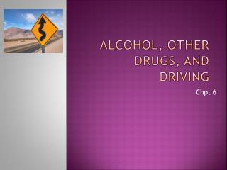 Alcohol, other drugs, and driving