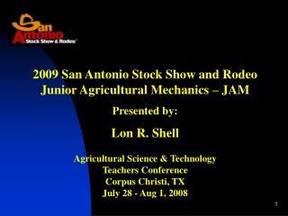 2009 San Antonio Stock Show and Rodeo Junior Agricultural Mechanics – JAM Presented by: