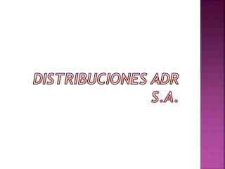 Distribuciones adr s.a.