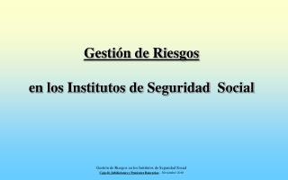 Gestión de Riesgos en los Institutos de Seguridad Social