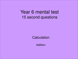 Year 6 mental test 15 second questions
