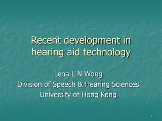 Recent development in hearing aid technology