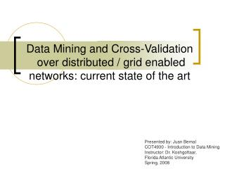 Data Mining and Cross-Validation  over distributed / grid enabled networks: current state of the art