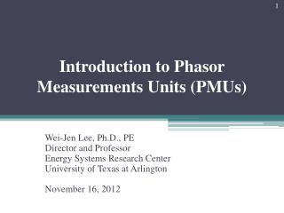 Introduction to  Phasor  Measurements Units (PMUs )