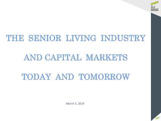 THE  SENIOR  LIVING  INDUSTRY  AND CAPITAL  MARKETS  TODAY  AND  TOMORROW