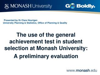 Presented by Dr Clare Hourigan  University Planning & Statistics, Office of Planning & Quality