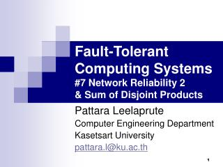 Fault-Tolerant Computing Systems #7 Network Reliability 2  & Sum of Disjoint Products