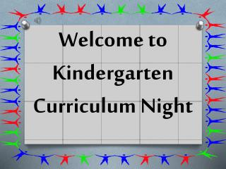Welcome to Kindergarten Curriculum Night