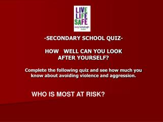 -SECONDARY SCHOOL QUIZ- HOW WELL CAN YOU LOOK AFTER YOURSELF?