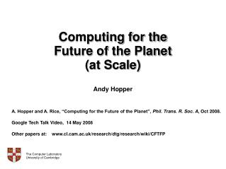 Computing for the Future of the Planet (at Scale) Andy Hopper