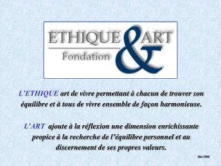 Buts de la fondation Ethique & Art