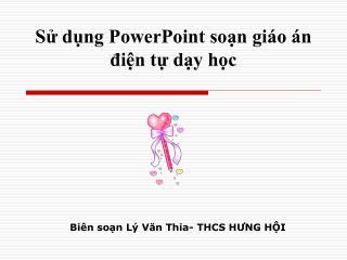 Sử dụng PowerPoint soạn giáo án điện tự dạy học