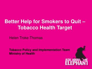 Better Help for Smokers to Quit – Tobacco Health Target