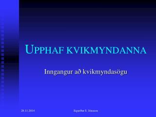 U PPHAF KVIKMYNDANNA