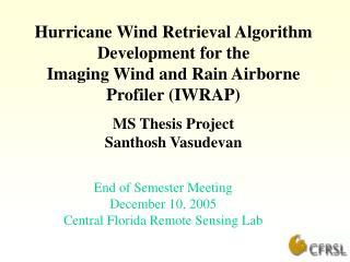 End of Semester Meeting December 10, 2005 Central Florida Remote Sensing Lab