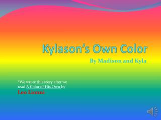Kylason's  Own Color
