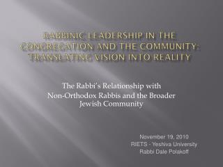 Rabbinic Leadership in the Congregation and the Community: Translating Vision into Reality