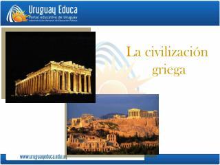 La civilización  griega