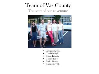 Team of Vas County The start of our adventure