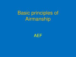 Basic principles of Airmanship AEF