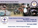 Theater Medical Information Program   Maritime TMIP-M Overview and Status Update  24 June 2008