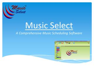 Music Select A Comprehensive Music Scheduling  Software