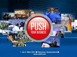 1. bis 5. März 2011 ● Hannover, Deutschland ● cebit