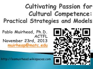 Cultivating Passion for  Cultural Competence:  Practical Strategies and Models