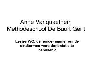Anne Vanquaethem Methodeschool De Buurt Gent