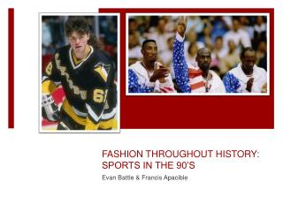 FASHION THROUGHOUT HISTORY: SPORTS IN THE 90'S