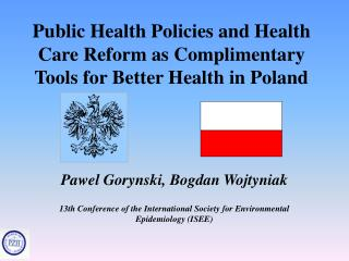 Public Health Policies and Health Care Reform as Complimentary Tools for Better Health in Poland