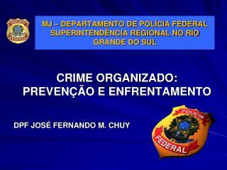 MJ – DEPARTAMENTO DE POLÍCIA FEDERAL SUPERINTENDÊNCIA REGIONAL NO RIO GRANDE DO SUL