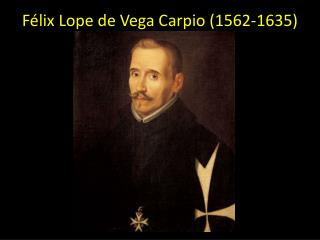 Félix Lope de Vega Carpio (1562-1635)