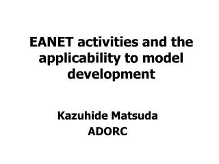EANET activities and the applicability to model development
