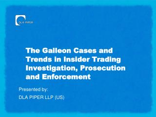 The Galleon Cases and Trends in Insider Trading Investigation, Prosecution and Enforcement