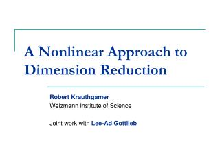 A Nonlinear Approach to Dimension Reduction