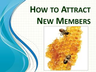 How to Attract New Members