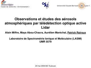 Observations et études des aérosols atmosphériques par télédétection optique active Lidar