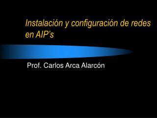 Instalación y configuración de redes en AIP's