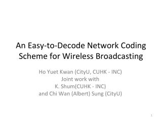 An Easy-to-Decode Network Coding Scheme for Wireless Broadcasting