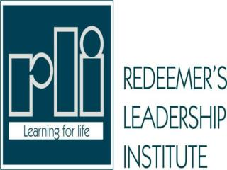 Welcome To Redeemer's Leadership Institute (RLI) Training Program