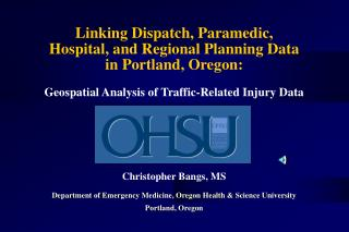 Linking Dispatch, Paramedic, Hospital, and Regional Planning Data  in Portland, Oregon: