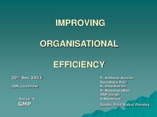 IMPROVING ORGANISATIONAL EFFICIENCY