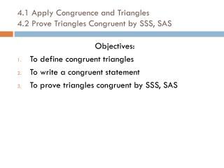 4.1 Apply Congruence and Triangles 4.2 Prove Triangles Congruent by SSS, SAS