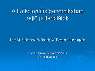A funkcionális genomikában rejlő potenciálok