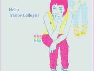 Hello Tranby College !