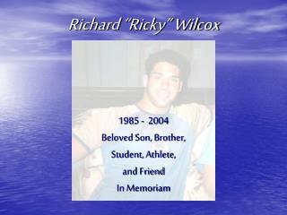 "Richard ""Ricky"" Wilcox"