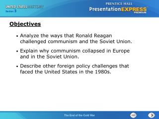 Analyze the ways that Ronald Reagan challenged communism and the Soviet Union.
