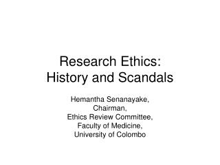 Research Ethics:  History and Scandals
